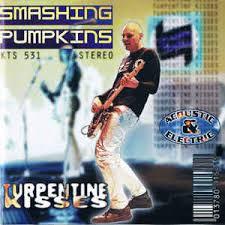 Smashing Pumpkins Wikipedia Ita by Smashing Pumpkins Turpentine Kisses Cd At Discogs