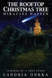 Christmas Tree Amazon Prime by The Rooftop Christmas Tree Miracles Happen Landria Onkka