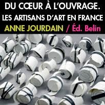 Du Coeur A LouvragebrLes Artisans Dart En Francebrde Anne Jourdainbraux Editions Belin