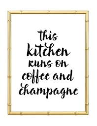 This Kitchen Runs On Coffee And Champagne Print
