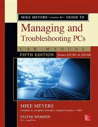 Mike Meyers CompTIA A Guide To Managing And Troubleshooting PCs Lab Manual Fifth Edition Exams 220 901 902