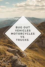 Bug Out Motorcycles Vs Bug Out Trucks - Monkey Survival Blog Bugout Trucks Ultimate Classic Autos 4x4 Offroad Vehicles Make Little Difference In A Bug Out The 12 Best Vehicle Ideas For 95 Preppers From Desk Alvis Stalwart Wikipedia Hands Down The Largest Bug Out Truck I Have Built Its Huge 6x6 Truck Upgrades Accsories Your 4x4 Survival Life 8 Military You Can Own Sevenpodcom Court Epa Erred By Letting Navistar Pay Engine Penalties Fleet Owner Utility Series What To Look For And Options Consider