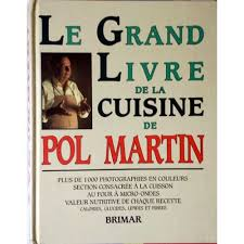 le grand livre de cuisine le grand livre de la cuisine de pol martin de pol martin format cartonné