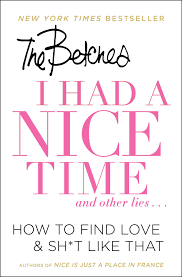 100 Whatever You Think Think The Opposite Ebook I Had A Nice Time And Other Lies Book By Betches