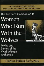 The Readers Companion To Women Who Run With Wolves By Clarissa