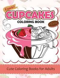 Kawaii CupCake Coloring Book Cute Coloring Books For Adults
