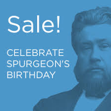 Celebrate Charles Spurgeons Birthday With Four New Spurgeon Commentaries