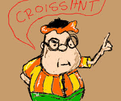 Carl Weezer Says Croissant