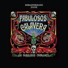 Fabulosos Calavera Los Fabulosos Cadillacs TIDAL