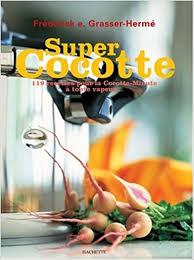 la cuisine à toute vapeur amazon fr cocotte 119 recettes pour la cocotte minute à