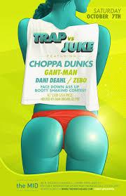 Choppas On Deck Soundcloud by Trap Vs Juke Choppa Dunks U2013 Tickets U2013 The Mid U2013 Chicago Il