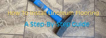 Laying Stone Tile Over Linoleum by How To Install Linoleum Flooring A Simple Step By Step Guide