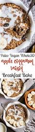 Paleo Pumpkin Custard Whole30 by Apple Cinnamon Breakfast Bake Paleo Vegan No Added Sugar The