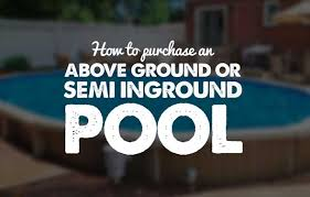 How To Purchase An Above Ground Pool Or Semi Inground