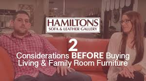 Hamiltons Sofa Gallery Chantilly by 2 Considerations Before Buying Living U0026 Family Room Furniture