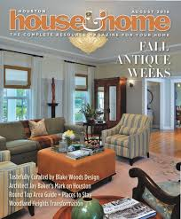 100 Home And House Magazine Houston August 2018 Issue By Houston