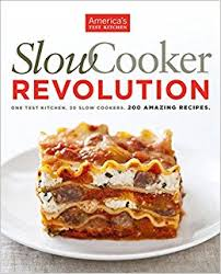 Slow Cooker Revolution e Test Kitchen 30 Slow Cookers 200