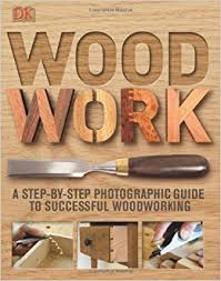 woodwork a step by step photographic guide to successful
