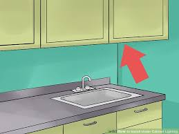 how to install cabinet lighting with pictures wikihow