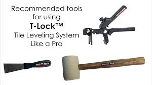 recommended tool for using t lock tile leveling system like a pro