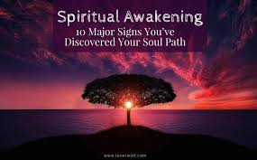 Spiritual Awakening 10 Major Signs Youve Discovered Your Soul Path