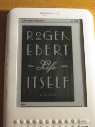 I Read Roger Eberts Touching Book Life Itself A Memoir On The Kindle Recently
