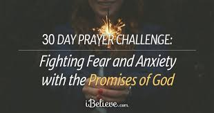 30 Day Prayer Challenge Fighting Fear And Anxiety With The Promises Of God