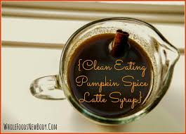 Pumpkin Spice Latte K Cups by Whole Foods New Body Clean Eating Pumpkin Spice Latte Syrup