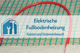 elektrische fußbodenheizung kosten und stromverbrauch
