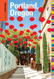 Lamps Plus Beaverton Oregon by Insiders U0027 Guide To Portland Oregon 7th Insiders U0027 Guide Series