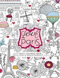 Love Paris Adult Coloring Book Creative Art Therapy For Mindfulness