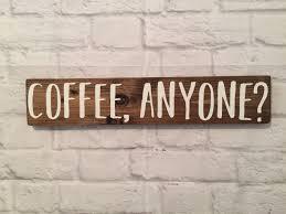 Coffee Anyone Wood Sign