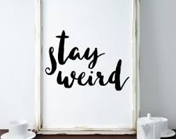Stay Weird Print Tumblr Room Decor Teen Wall Art Brandy Melville