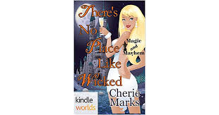 Theres No Place Like Wicked By Cherie Marks