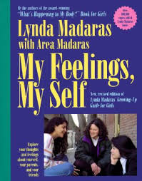 My Feelings Self A Growing Up Guide For Girls By Lynda Madaras