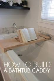 diy bathtub caddy with reading rack how to build a multifunctional bathtub caddy home coming for