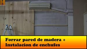 Forrar pared de madera instalacion de enchufes