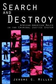 Search And Destroy African American Males In The Criminal Justice System