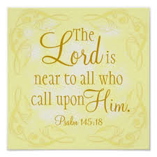 The Lord Is Near Bible Verse Psalm Poster Created By LPFedorchak Order As Shown Or Change Print Size Paper Type Add Custom Framing
