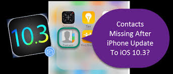 Contacts Missing After Update to iOS 10 3 How To Recover