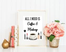 Teen Wall Art Makeup Quotes Funny Coffee Beauty Vanity Bedroom Decor Bathroom Gift For Her