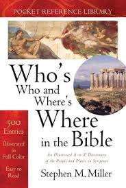 Whos Who And Wheres Where In The Bible Reference Library