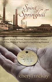 Spirit Of Springhill Miners Wives Widows Rescuers Their Children Tell True
