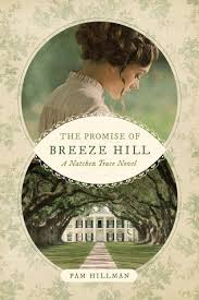 The Promise Of Breeze Hill Natchez Trace 1 By Pam Hillman