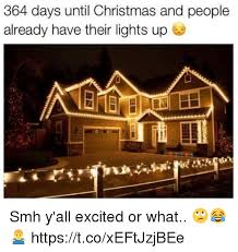 Christmas Smh And Lights 364 Days Until People Already Have Their