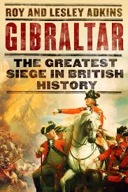 the great siege gibraltar the greatest siege in history adkins history