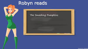 Smashing Pumpkins Wiki by Robyn Reads About The Smashing Pumpkins Youtube