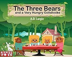 The Three Bears And A Very Hungry Goldilocks Mama Bear Papa Baby
