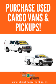 100 Uhaul Truck Sales Find Low Mileage Pickups And Cargo Vans From Our Truck Sales