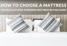 How to Choose a Mattress No Fluff Pun Intended Mattress Buying